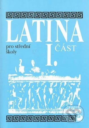 Seinerová Vlasta: Latina pro SŠ - I.část - 3. vydání