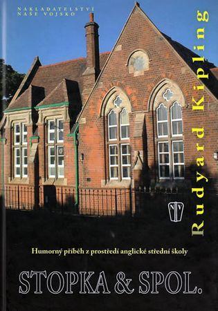 Kipling Rudyard: Stopka & spol. - Humorný příběh z prostředí anglické střední školy