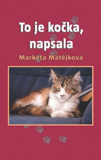 Matějková Markéta: To je kočka, napsala