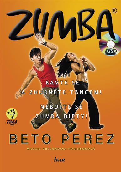 Perez Beto, Greenwood-Robinsonová Maggie: Zumba (+ DVD) - Bavte se a zhubněte tancem! Nebojte se zum
