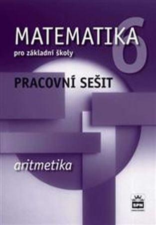 Boušková Jitka: Matematika 6 pro základní školy  - Aritmetika - Pracovní sešit