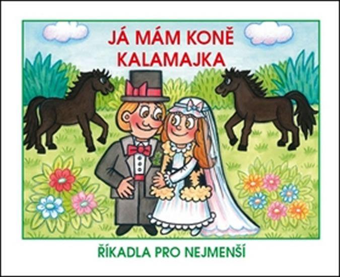 Já mám koně / Kalamajka - Říkadla pro nejmenší