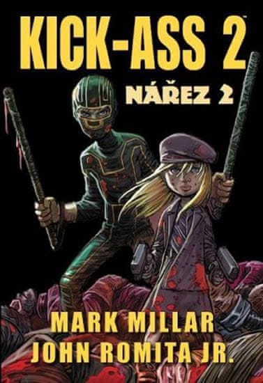 Mark Millar, John Romita jr.,: Kick Ass 2 - Nářez 2