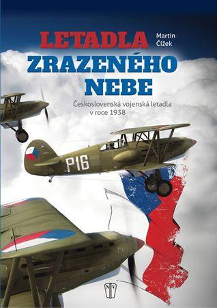 Fidler Jiří, Čížek Martin: Letadla zrazeného nebe - Československá vojenská letadla v roce 1938