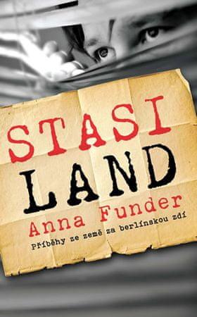 Funder Anna: Stasiland - Příběhy ze země za berlínskou zdí