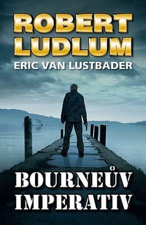 Ludlum Robert, Van Lustbader Eric,: Bourneův imperativ