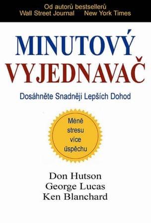 Hutson Don, Lucas George: Minutový vyjednavač - Dosáhněte snadněji lepších dohod