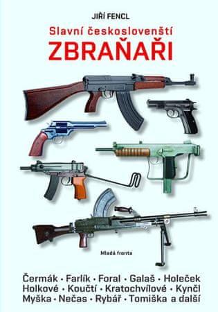 Fencl Jiří: Slavní českoslovenští zbraňaři