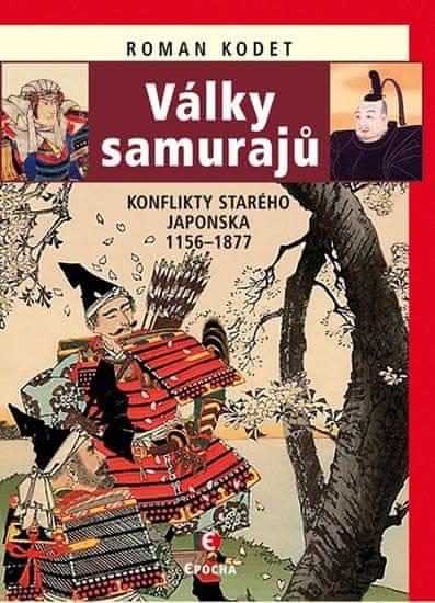 Kodet Roman: Války samurajů - Konflikty starého Japonska 1156-1877