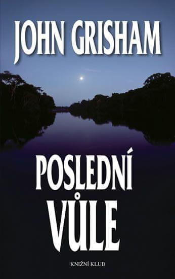 Grisham John: Poslední vůle
