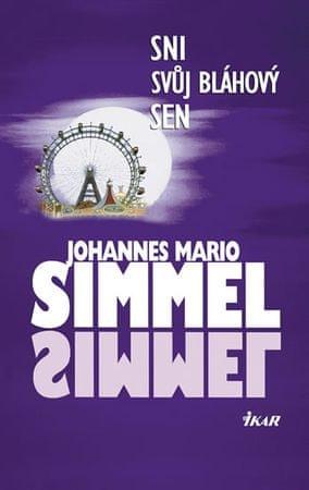 Simmel Johannes Mario: Sni svůj bláhový sen