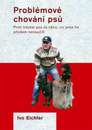Eichler Ivo: Problémové chování psů