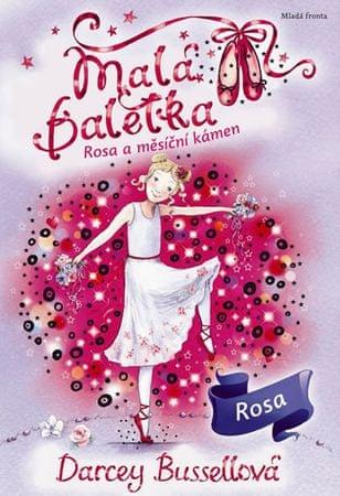 Bussellová Darcey: Malá baletka - Rosa a měsíční kámen