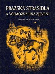 Wagnerová Magdalena: Pražská strašidla a všemožná jiná zjevení
