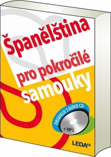 Prokopová Libuše PhDr.: Španělština pro pokročilé samouky + 2 CDmp3