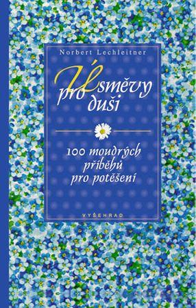Lechleitner Norbert: Úsměvy pro duši - 100 moudrých příběhů pro potěšení