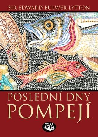 Lytton Edward B.: Poslední dny Pompejí