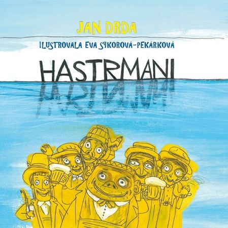 Drda Jan: Hastrmani - Veselá pohádka o tom, že obojživelná láska vody přenáší