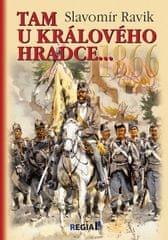 Ravik Slavomír: 1866 - Tam u Králového Hradce…