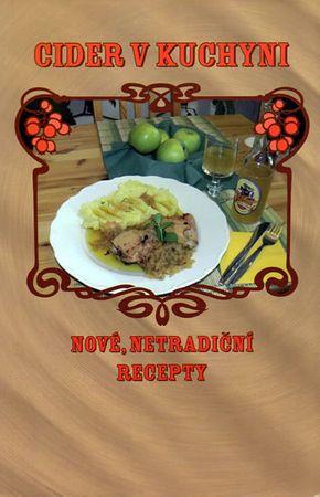 Suchomelová Markéta: Cider v kuchyni - Nové netradiční recepty