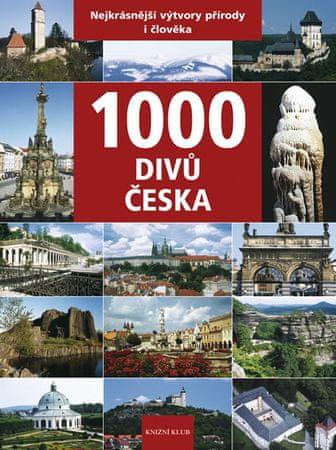 Soukup Vladimír, David Petr, Thoma Zdeně: 1000 divů Česka - Nejkrásnější výtvory přírody i člověka