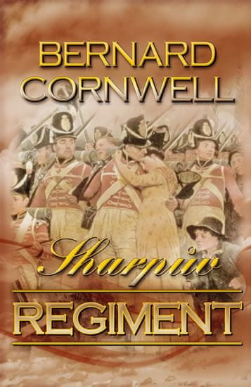 Cornwell Bernard: Sharpův regiment