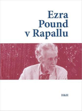 kolektiv autorů: Ezra Pound v Rapallu