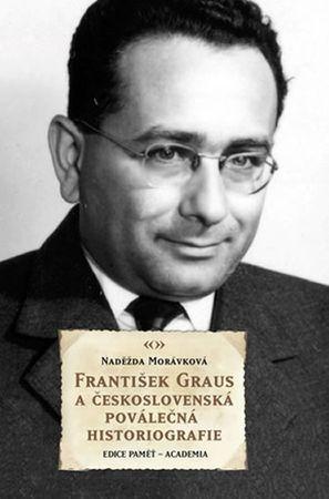 Morávková Naděžda: František Graus a československá poválečná historiografie