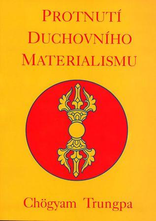 Trungpa Chögyam: Protnutí duchovního materialismu