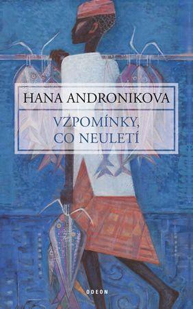 Andronikova Hana: Vzpomínky, co neuletí
