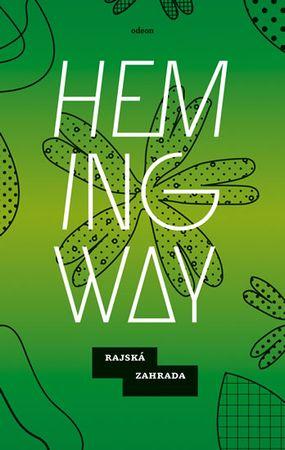 Hemingway Ernest: Rajská zahrada