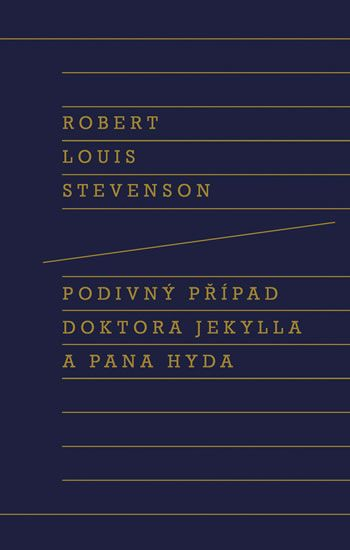 Stevenson Robert Louis: Podivný případ doktora Jekylla a pana Hyda