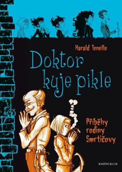 Tonollo Harald: Smrtičovi 6: Doktor kuje pikle