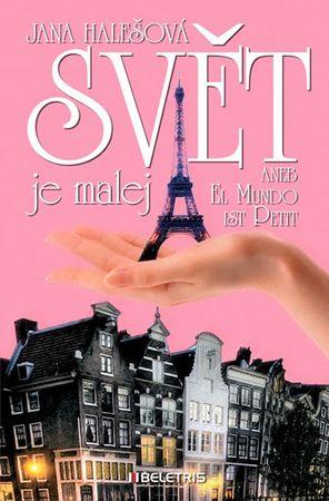 Halešová Jana: Svět je malej aneb El Mundo ist Petit