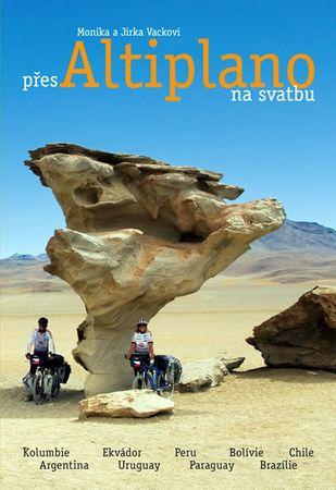 Vackovi Monika a Jirka: Přes Altiplano na svatbu