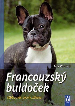 Posthoff Anne: Francouzský buldoček - Výběr, chov, výcvik, zábava