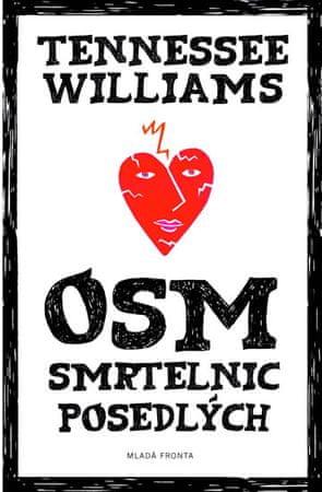 Williams Tennessee: Osm smrtelnic posedlých