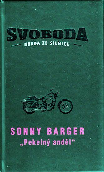 Barger Sonny: Svoboda - Kréda ze silnice