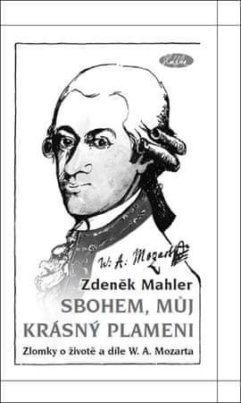 Mahler Zdeněk: Sbohem, můj krásný plameni