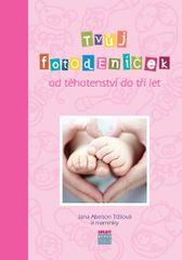 Abelson Tržilová Jana: Tvůj Fotodeníček od těhotenství do 3 let (růžová)
