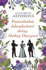 Astonová Elizabeth: Pozoruhodná dobrodružství slečny Alethey Darcyové
