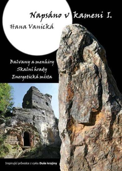 Vanická Hana: Napsáno v kameni I.