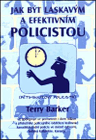 Barker Terry: Jak být laskavým a efektivním policistou