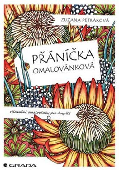 Petráková Zuzana: Přáníčka omalovánková - Relaxační omalovánky pro dospělé