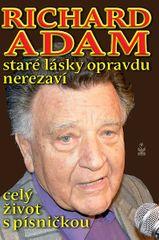 Adam Richard: Richard Adam staré lásky opravdu nerezaví - celý život s písničkou