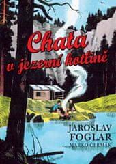 Foglar Jaroslav, Čermák Marko: Chata v jezerní kotlině
