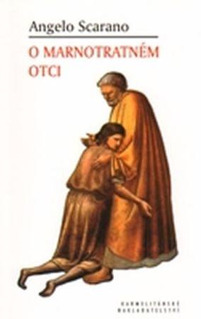 Scarano Angelo: O marnotratném otci