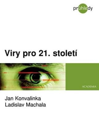 Konvalinka Jan, Machala Ladislav: Viry pro 21. století