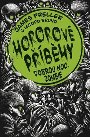 Preller James: Hororové příběhy 3 - Dobrou noc, zombie