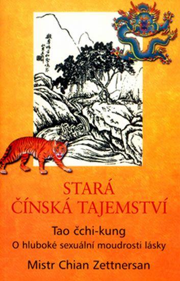 Zettnersan Chian mistr: Stará čínská tajemství - Tao čchi-kung - O hluboké sexuální moudrosti lásky